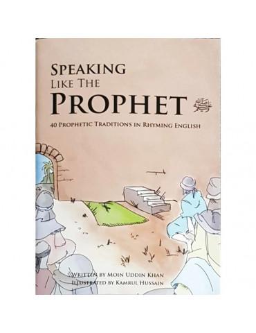 Speaking Like The Prophet - In Rhyming English