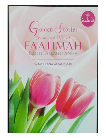 Golden Stoires From The Life Of Fatimah