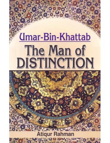 Umar Bin Khattab - The Man of Distinction