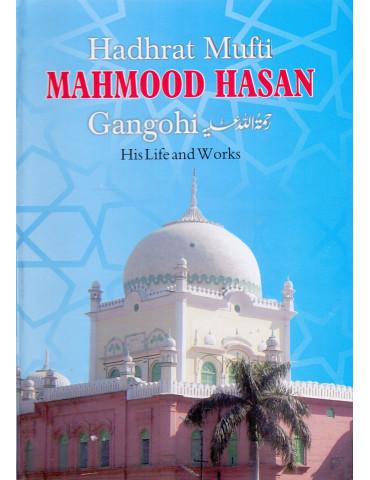 Hadhrat Mufti Mahmood Hasan Gangohi - Life & Works