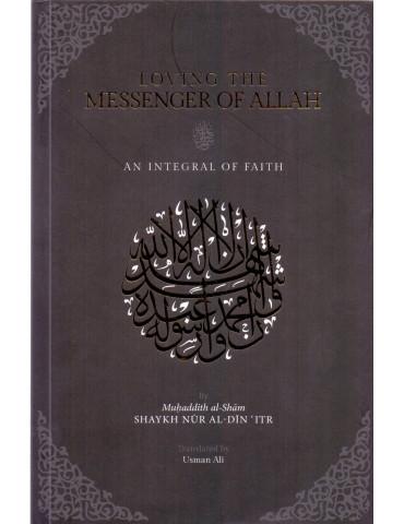 Loving the Messenger of Allah an Integral of Faith