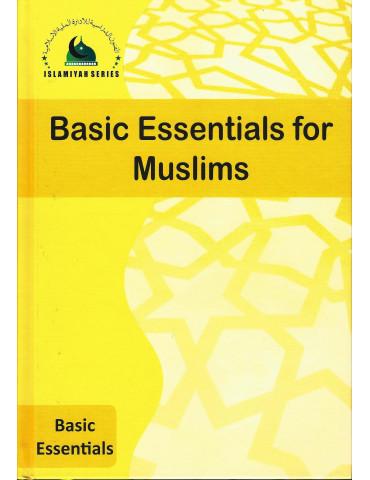 Basic Essentials For Muslims (Islamiyah Series)