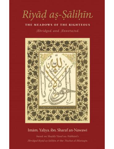 Riyad as-Salihin - Abridged and Annotated